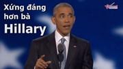 Xem cách Tổng thống Obama 'nói lời có cánh' về bà Clinton