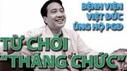 """Bệnh viện Việt Đức ủng hộ PGĐ từ chối """"thăng chức"""""""