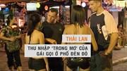 Khám phá giá 'gái gọi' ở phố đèn đỏ nổi tiếng của Thái Lan