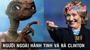 Người ngoài hành tinh liệu có 'giúp' bà Clinton trở thành Tổng thống Mỹ?