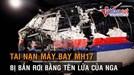 Chính thức công bố Nga là thủ phạm 'giết' gần 300 người trên chuyến bay MH17