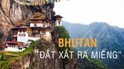 """Du lịch Bhutan: Có thực sự """"đắt xắt ra miếng""""?"""