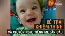 Biểu cảm của bé trai khiếm thính khi nghe tiếng mẹ lần đầu làm 'chao đảo' dân mạng
