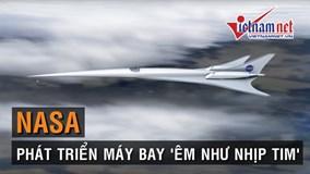 Máy bay siêu thanh 'êm như nhịp tim' của NASA sắp thành hiện thực