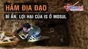 Phát hiện hệ thống hầm ngầm bí ẩn của IS ở Mosul