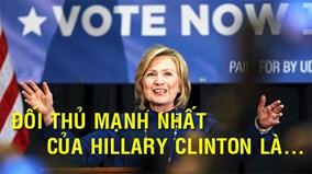 Không phải Donald Trump, đây mới là đối thủ đáng gờm nhất của Hillary Clinton