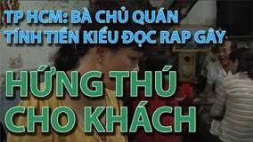 TP HCM: Bà chủ quán tính tiền kiểu đọc rap gây hứng thú cho khách
