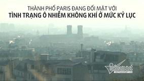 'Thành phố tình yêu' Paris cấm xe vì ô nhiễm ở mức kỷ lục
