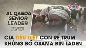 Mỹ tiêu diệt được con rể Osama Bin Laden sau 19 năm săn lùng