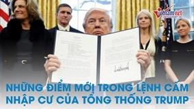 Những điểm khác biệt trong lệnh cấm nhập cư mới của ông Trump