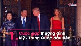 Thế giới 7 ngày: Tên lửa Triều Tiên 'đón đầu' thượng đỉnh Mỹ - Trung