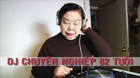 Cụ bà 82 tuổi làm DJ khiến giới trẻ phục lăn