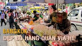 Bangkok quyết 'hy sinh' thiên đường ẩm thực để giành lại vỉa hè