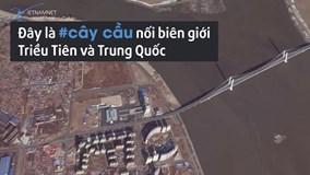 Cây cầu Trung - Triều 350 triệu USD 'nằm bẹp' vì căng thẳng hạt nhân