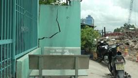 TPHCM: Nhà dân rung lắc, rạn nứt vì dự án 10.000 tỷ