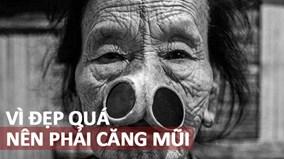 Nong mũi: Cách làm đẹp kỳ quặc để chống bị bắt vợ của tộc người Ấn Độ