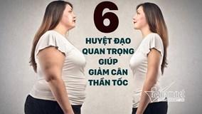6 huyệt đạo quan trọng giúp giảm cân thần tốc