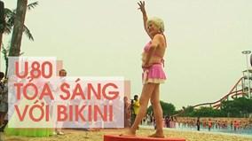 Các cụ u80 tỏa sáng trong cuộc thi bikini dành cho người cao tuổi