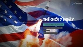 Thế giới 7 ngày: Ngoại giao Nga - Mỹ 'nóng' cùng tên lửa Triều Tiên