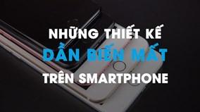 Những thiết kế dần biến mất trên smartphone