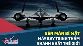 Vén màn bí mật máy bay trinh thám nhanh nhất thế giới