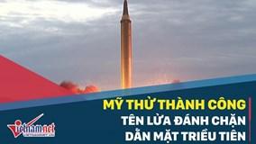 Mỹ thử thành công tên lửa đánh chặn 'dằn mặt' Triều Tiên