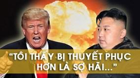 """Ông Kim Jong Un thấy """"bị thuyết phục"""" trước lời cảnh báo của TT Trump"""