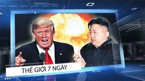 Thế giới 7 ngày: TT Trump và ông Kim Jong Un đe dọa lẫn nhau