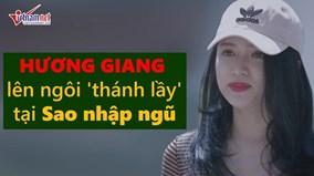 Hương Giang soán ngôi 'thánh lầy' của Bích Phương tại 'Sao nhập ngũ'