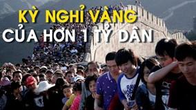 Những con số 'khủng' đằng sau kỳ nghỉ 'vàng' của hơn 1 tỷ dân Trung Quốc