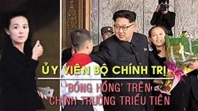 Chân dung em gái ông Kim Jong Un - 'bóng hồng' quyền lực của Triều Tiên