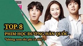 """8 phim học đường xứ Hàn """"không xem thì phí cả đời"""""""