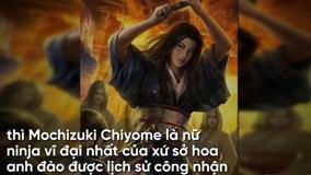 Nữ Ninja vĩ đại nhất lịch sử, cả nước Nhật chỉ có một