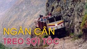Những tuyến đường sắt 'ngàn cân treo sợi tóc', nguy hiểm nhất hành tinh