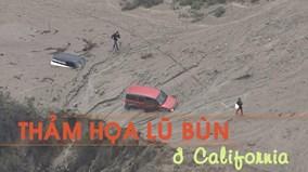 Lũ bùn càn quét California như trong phim thảm họa