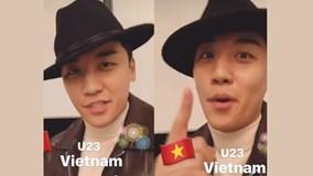 Ca sĩ nhóm Big Bang chúc mừng U23 Việt Nam bằng tiếng Việt