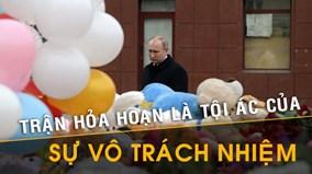 TT Putin: Để xảy ra hỏa hoạn chính là một tội ác!