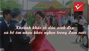 Khoảnh khắc cô dâu xinh đẹp và bố ôm nhau khóc nghẹn trong đám cưới