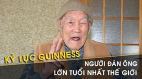 Chân dung người đàn ông lớn tuổi nhất thế giới, sống thọ nhờ thèm đồ ngọt