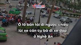 Ô tô bán tải đi ngược chiều, lùi xe cán người đi xe đạp ở Nghệ An