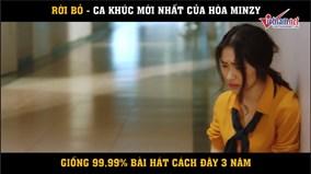 Ca khúc 'Rời bỏ' của Hòa Minzy giống 99,99% một bài hát cách đây 3 năm