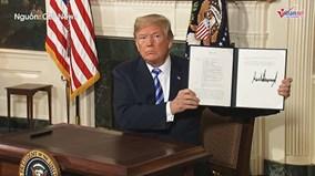 Rút khỏi thỏa thuận hạt nhân Iran, TT Trump làm thế giới 'như trên lò lửa'