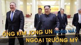 Hình ảnh ông Kim Jong Un khác lạ trong mắt Ngoại trưởng Mỹ