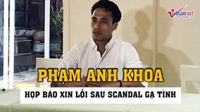 Họp báo xin lỗi, Phạm Anh Khoa vẫn khẳng định tất cả chỉ là hiểu lầm