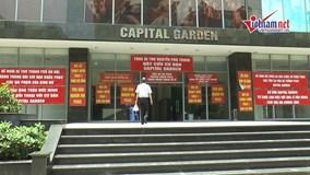 Hà Nội: Đề nghị đình chỉ hoạt động chung cư Capital Garden,102 Trường Chinh