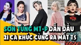 Sơn Tùng MT-P dẫn đầu 21 ca khúc cùng ra mắt tháng 5