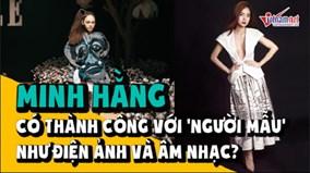 Minh Hằng: Ca sĩ, diễn viên liệu có đủ sức làm HLV chương trình người mẫu?