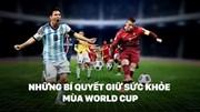 Những bí quyết giữ sức khỏe mùa World Cup