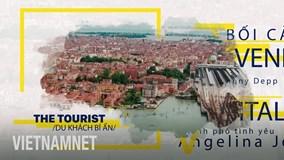 Du lịch Venice cùng Angelina Jolie và Johny Depp trong 'The Tourist'
