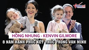 Hồng Nhung - Kenvin Gilmore: 8 năm hạnh phúc kết thúc trong văn minh